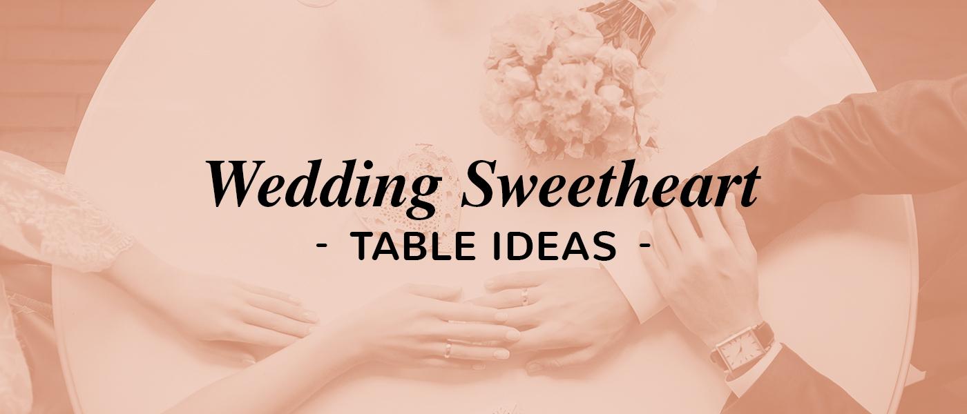 Wedding Sweetheart Table Ideas